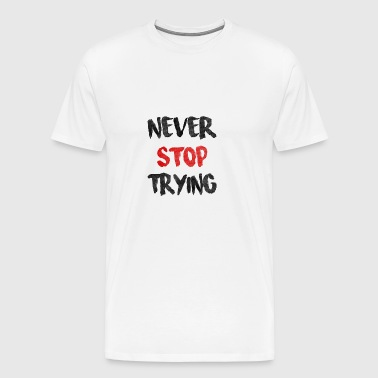 Never give up - love, Valentine's Day - Men's Premium T-Shirt
