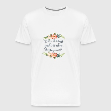 The world belongs to the one who enjoys it - Valentine - Men's Premium T-Shirt