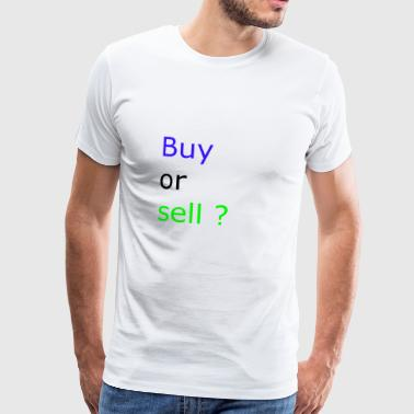 Buy or Sell - Men's Premium T-Shirt