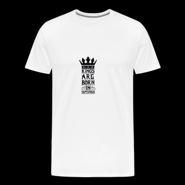 Kings are born in September - Maglietta Premium da uomo