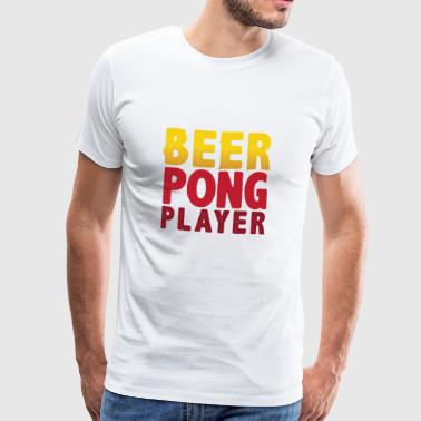 Gift Beer Pong Party Quote Beer Drinking Game - Men's Premium T-Shirt