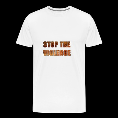 Stop the violence - violence stop peace - Men's Premium T-Shirt
