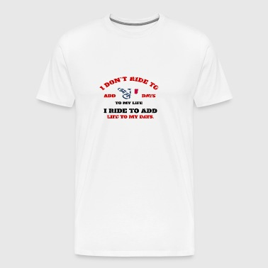 I Dont Ride to - Mannen Premium T-shirt