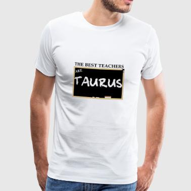 Taurus Funny Gift Zodiac Sign Teacher - Men's Premium T-Shirt
