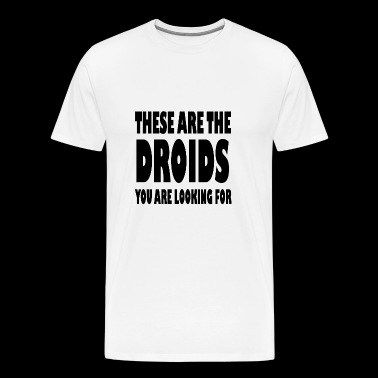 These are the droids you are looking for black - Men's Premium T-Shirt