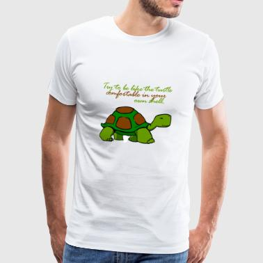 Try to be like a turtle - Men's Premium T-Shirt