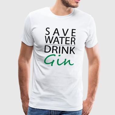 Save Water, Drink Gin - Mannen Premium T-shirt