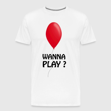 Wanna Play? - Premium T-skjorte for menn