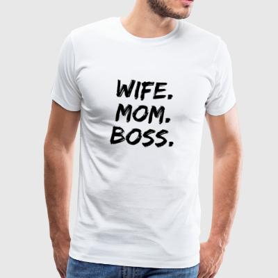 Wife Mom Boss Mutter Geschenk - Männer Premium T-Shirt