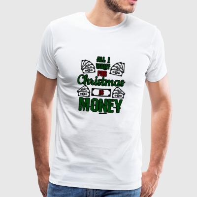 All I Want Is Money - Christmas Money Gift - Men's Premium T-Shirt