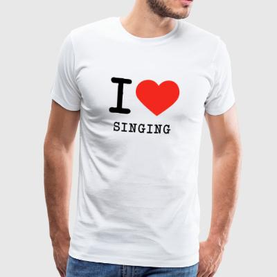 I love singing - Men's Premium T-Shirt