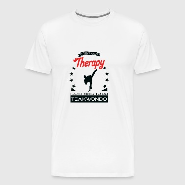 Teakwondo - Better than therapy gift - Men's Premium T-Shirt