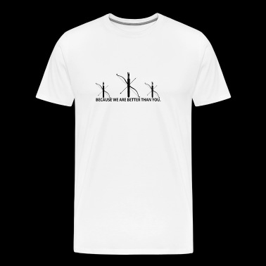 BETTER THAN YOU KING QUEEN archery bow pn - Men's Premium T-Shirt