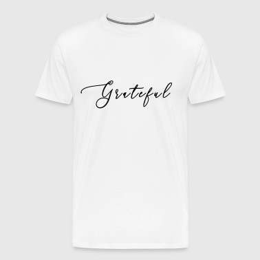 Grateful - Männer Premium T-Shirt
