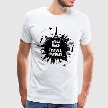WORK HARD - TRAVEL HARDER - Männer Premium T-Shirt