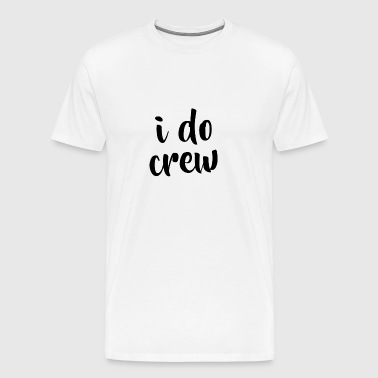 i do crew JGA hen party - Men's Premium T-Shirt