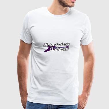 Guitariste guitariste guitariste - T-shirt Premium Homme