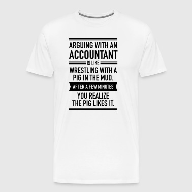 Arguing With An Accountant... - Herre premium T-shirt