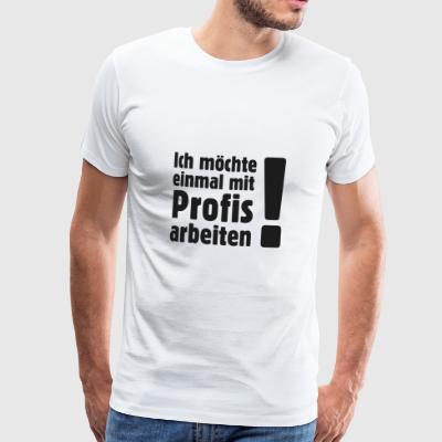 suchbegriff 39 arbeiten 39 t shirts online bestellen spreadshirt. Black Bedroom Furniture Sets. Home Design Ideas