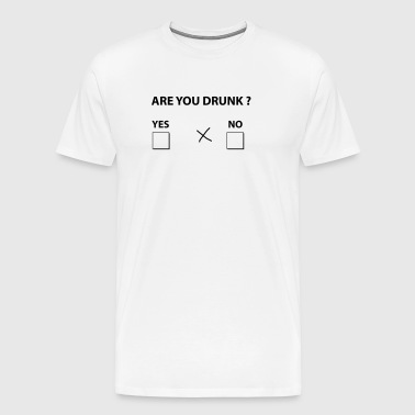 are you drunk ? - Men's Premium T-Shirt