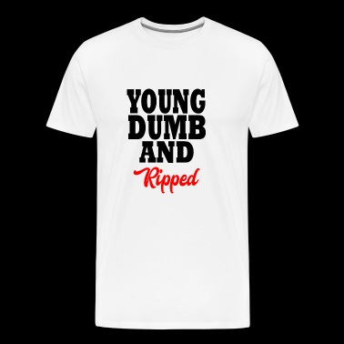 young dumb and ripped - Koszulka męska Premium