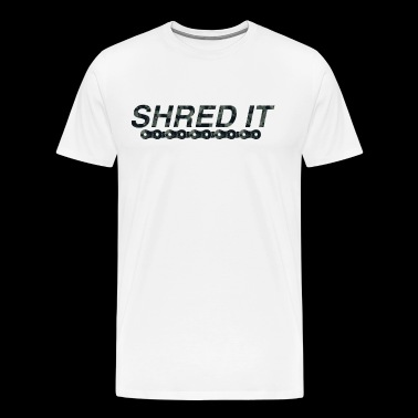 Shred it - Men's Premium T-Shirt