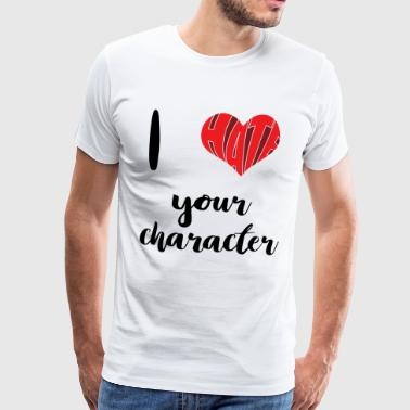 I hate your character - Men's Premium T-Shirt