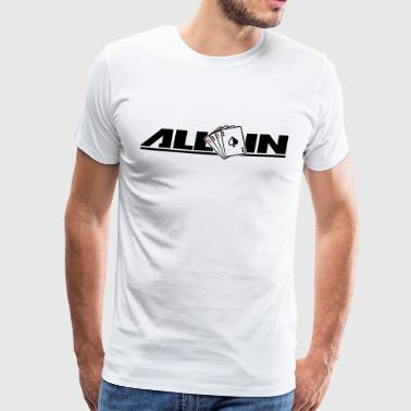 All In Poker drôle - T-shirt Premium Homme