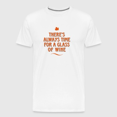 always time for a Glass of wine wine grape grapes - Men's Premium T-Shirt