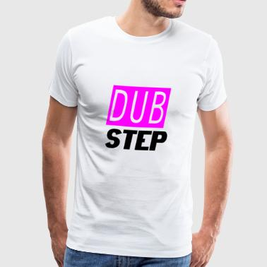 dub step - Premium T-skjorte for menn