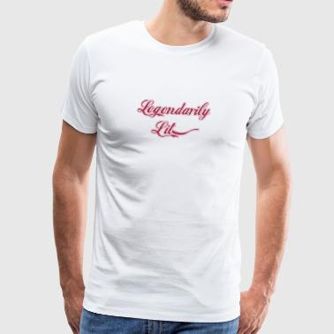 Legendarily Lit - Premium-T-shirt herr