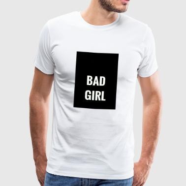 Bad Girl - Men's Premium T-Shirt