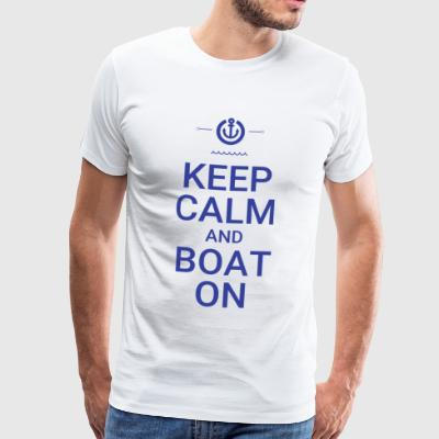 Keep Calm and Boat On - T-shirt Premium Homme