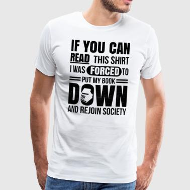 If you can read this shirt, books, book, gift - Men's Premium T-Shirt