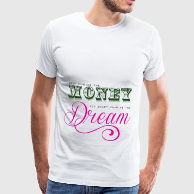 Stop chasing the money - Men's Premium T-Shirt