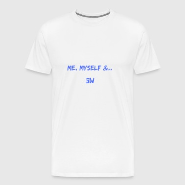 Me, Myself and I - Premium T-skjorte for menn