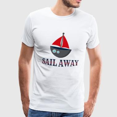 Sail away - Männer Premium T-Shirt