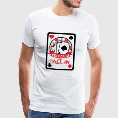 Poker, all in, het is uw pot - Mannen Premium T-shirt