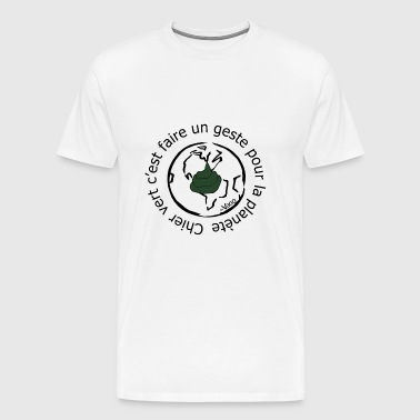 Chier vert is a gesture for the planet - Men's Premium T-Shirt