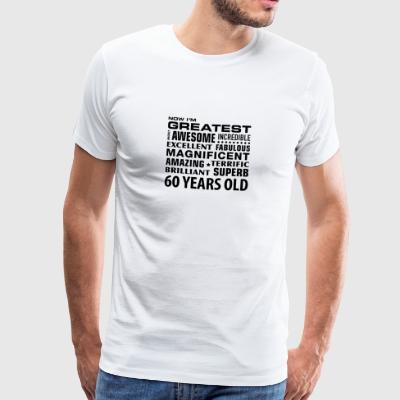 greatest awesome superb 60 years 60th birthday - Men's Premium T-Shirt