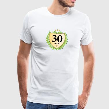 thirty now thirty laurel wreath 30th birthday - Men's Premium T-Shirt