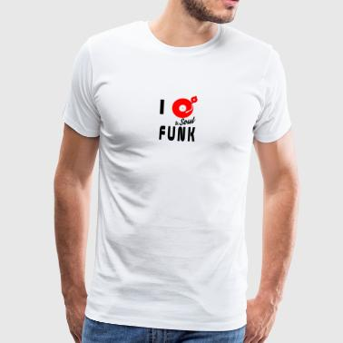 i love funk and soul - Männer Premium T-Shirt