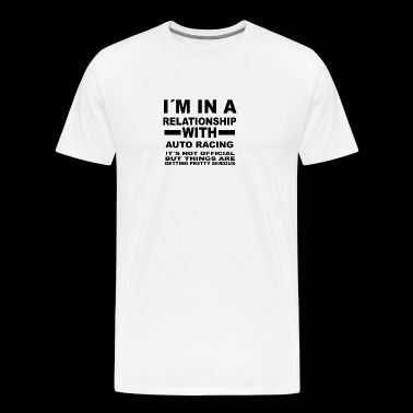 Relationship with AUTO RACING - Men's Premium T-Shirt