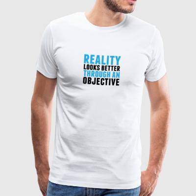 Reality looks better through an objective - Men's Premium T-Shirt