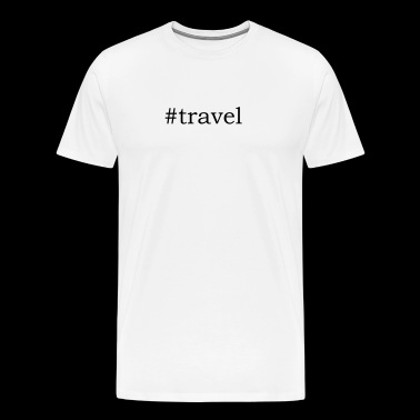 #travel - T-shirt Premium Homme