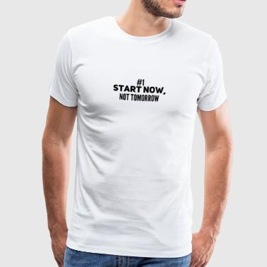 motiverende slogan START NU Gift - Mannen Premium T-shirt