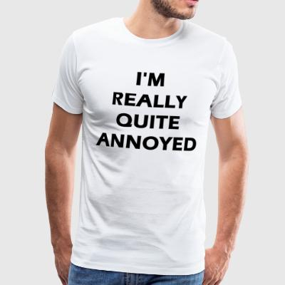 quite annoyed - Men's Premium T-Shirt