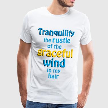 tranquility the rustle of the wind - Men's Premium T-Shirt