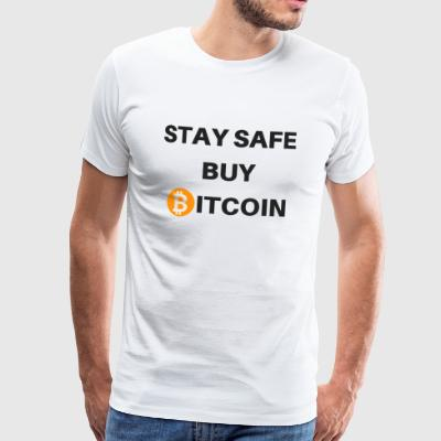 Stay safe buy bitcoin - Men's Premium T-Shirt