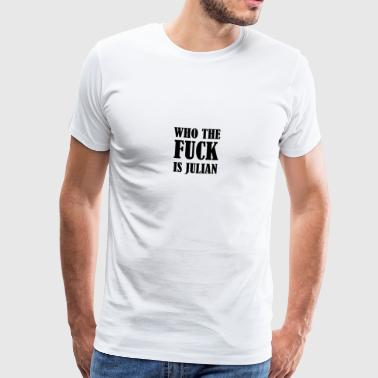 Wie de fuck IS JULIAN - Mannen Premium T-shirt
